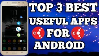 Top 3 Best Useful Apps For Android || 3 Best Apps For Android