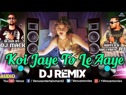 Koi Jaye To Le Aaye Remix - DJ Mack | Rapper - AJ | Ghatak | Mamta Kulkarni | Best Hindi Remix Songs