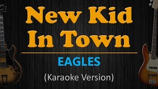 NEW KID IN TOWN - The Eagles (HD Karaoke)
