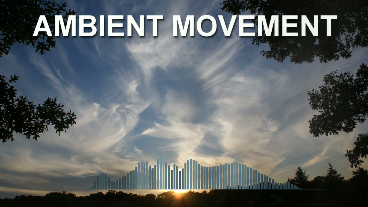 Ambient Movement