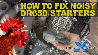 HOW TO FIX A NOISY DR650 STARTER MOTOR: Adventure Oz