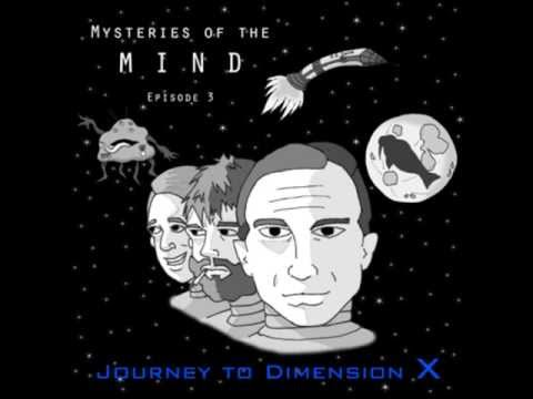 Mysteries of the Mind - Journey to Dimension X