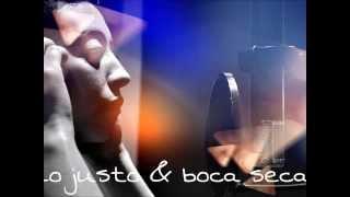 """Lo Justo & Boca Seca """"Viajaré """""""