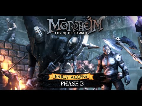 MORDHEIM CITY OF THE DAMNED: EARLY ACCESS PHASE 3