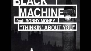 "Black Machine feat. Ronny Money - ""Thinkin"