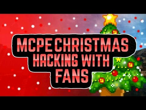 MCPE CHRISTMAS HACKING WITH FANS