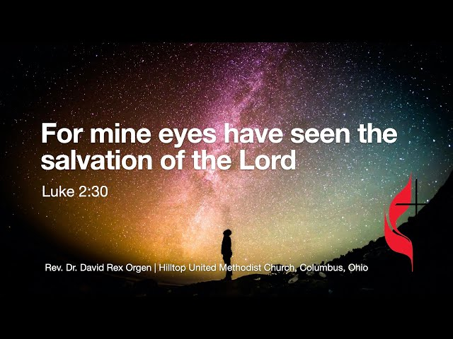 My eyes have seen the salvation of The Lord