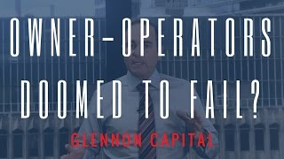 Are Owner-Operators Doomed To Fail?