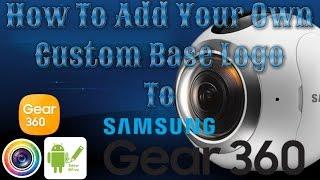 كيفية إنشاء و إضافة الشعار الخاص بك إلى Samsung Gear 360 مدير بدون الكمبيوتر