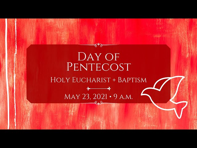 5/23/2021: 9 a.m.   The Day of Pentecost at Saint Paul's Episcopal Church, Chestnut Hill