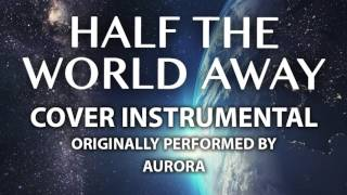 Half The World Away (Cover Instrumental) [In the Style of Aurora]
