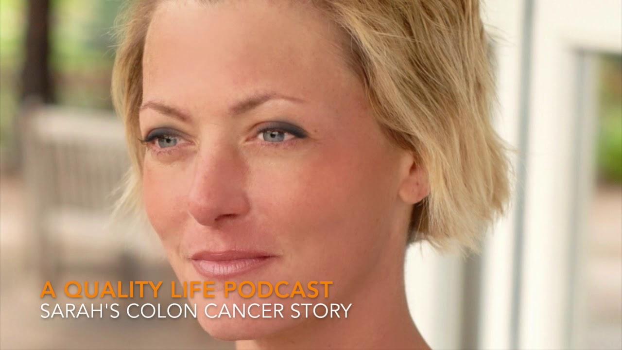 A Quality Life Podcast Sarah S Colon Cancer Story Youtube
