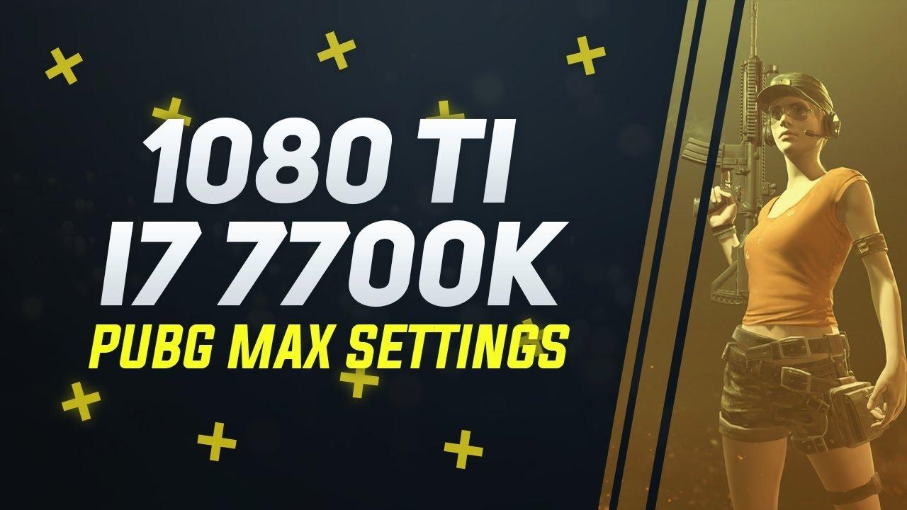 Pubg Ultra Hd Settings: GTX 1080 Ti FTW3 + I7 7700K (Ultra Settings @1080p