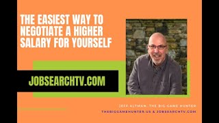 The Easiest Way to Negotiate a Higher Salary for Yourself | JobSearchTV.com
