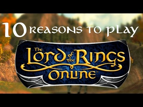 10 Reasons To Play The Lord of the Rings Online (LOTRO) 2016