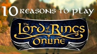 10 Reasons To Play The Lord of the Rings Online (LOTRO)