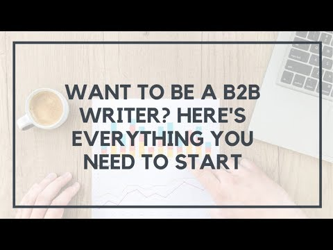 How to Become a B2B Writer (And Why It's the Ultimate Freelance Writing  Gig) | Location Rebel