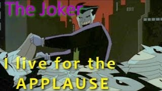 The Joker || I Live For The Applause