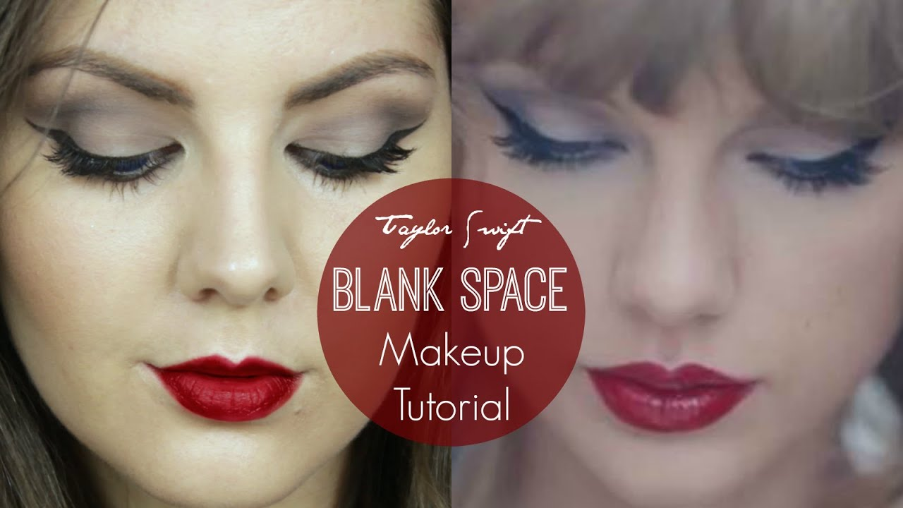 Taylor swift blank space official makeup tutorial for Space tutorial