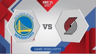 Portland Trail Blazers vs Golden State Warriors: December 11. 2017