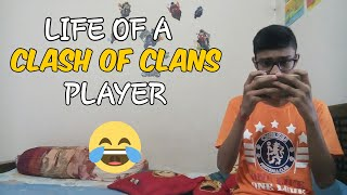 Life of a CLASH OF CLANS player (Funny video)