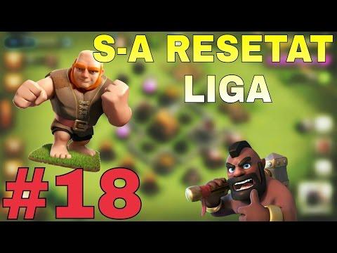Ep.18 | S-A RESETAT LIGA! | - Clash of Clans (Cont mic)