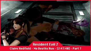 Resident Evil 2 [2:47:40] - Claire Redfield - Scenario A - No Deaths Run - Part 7
