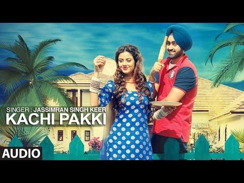 Kachi Pakki (Full Audio Song) Jassimran Singh Keer | Preet Hundal | New Punjabi Songs 2016