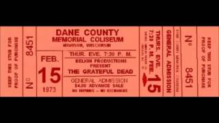 The Grateful Dead - 1973-02-15 - Dane County Coliseum