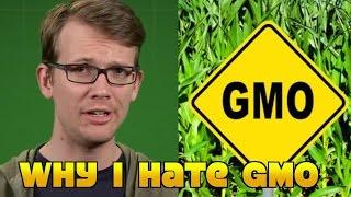 Why I Hate GMO: Hank Green Is Wack!