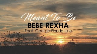 Bebe Rexha feat. Florida Georgia Line - Meant to Be (Lyric Video) Live Version