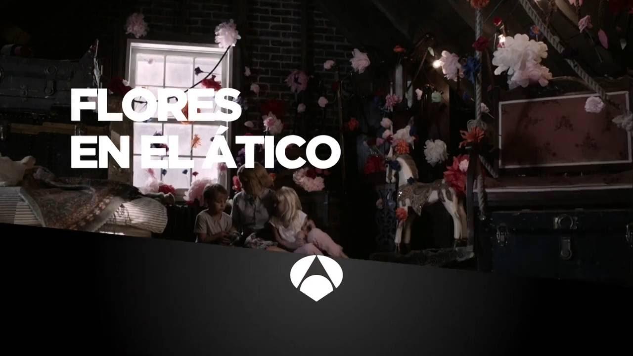 Antena 3 Flores En El Atico Flowers In The Attic Remake 2014