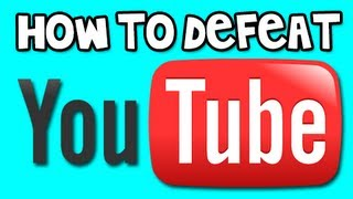 How To Defeat YouTube (1080p)