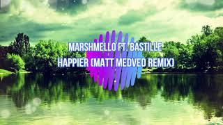 Marshmello ft  Bastille - Happier Matt Medved Remix(CC/Lyrics)