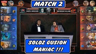 Soloz Gusion MANIAC !! Shopee Bosskur vs Notorious Villains MATCH 2 - MPL MY/SG SEASON 4 WEEK 1