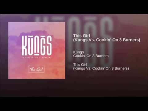 Kungs vs. Cookin' On 3 Burners - This Girl (with download link)