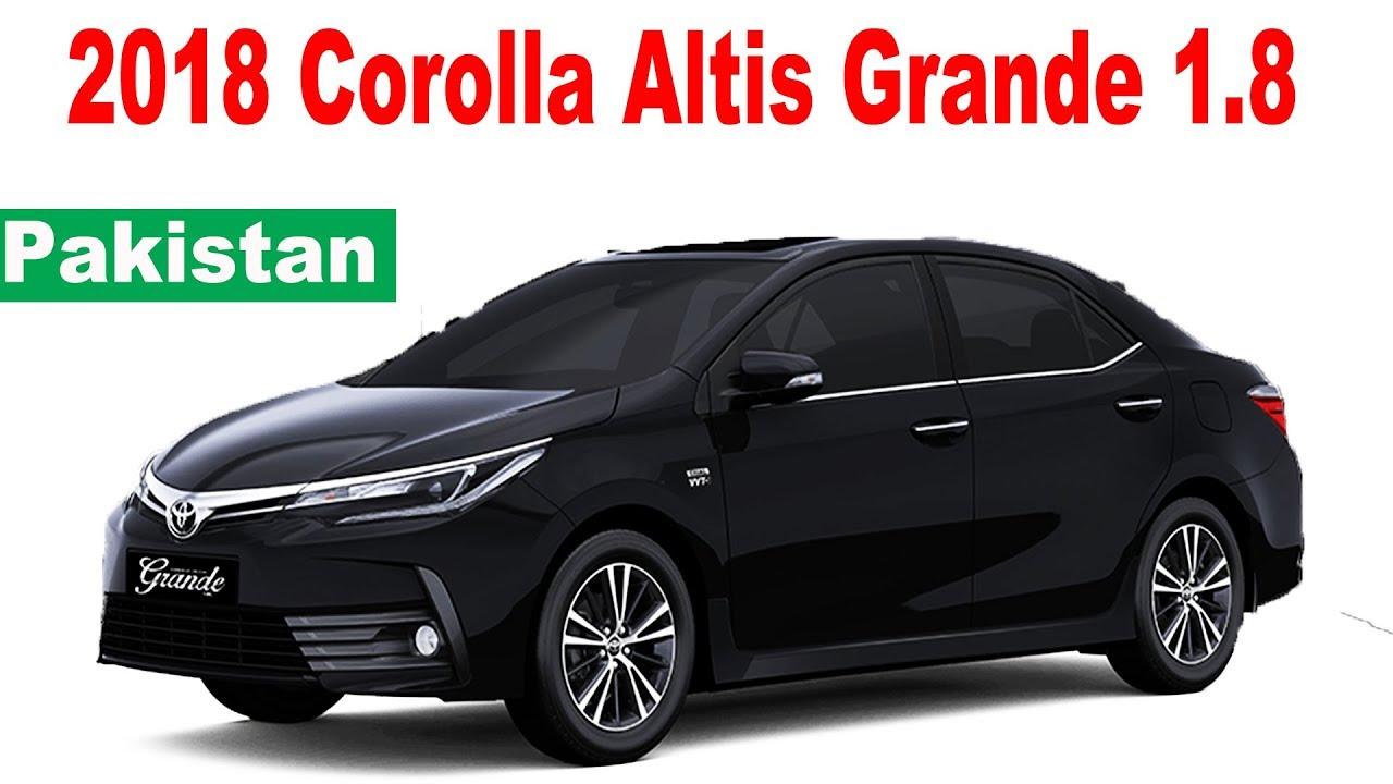 2018 Toyota Corolla Altis Grande 1 8 Pakistan Youtube