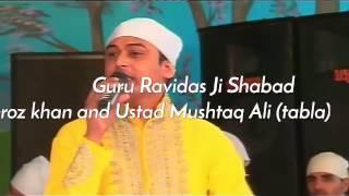 Guru Ravidas Ji Shabad By Feroz khan and Mushtaq Ali (tabla)