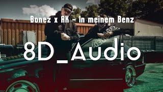 Bonez MC x AK Ausserkontrolle - In meinem Benz  [8D Audio]       Kopfhörer tragen!