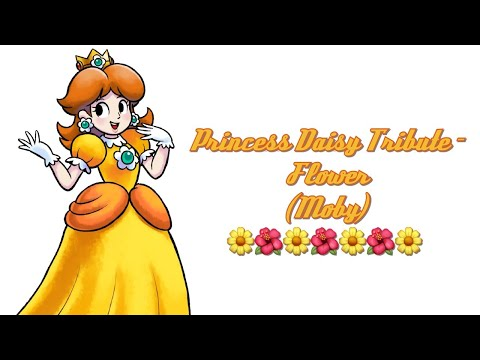 Princess Daisy Tribute - Flower (Moby)