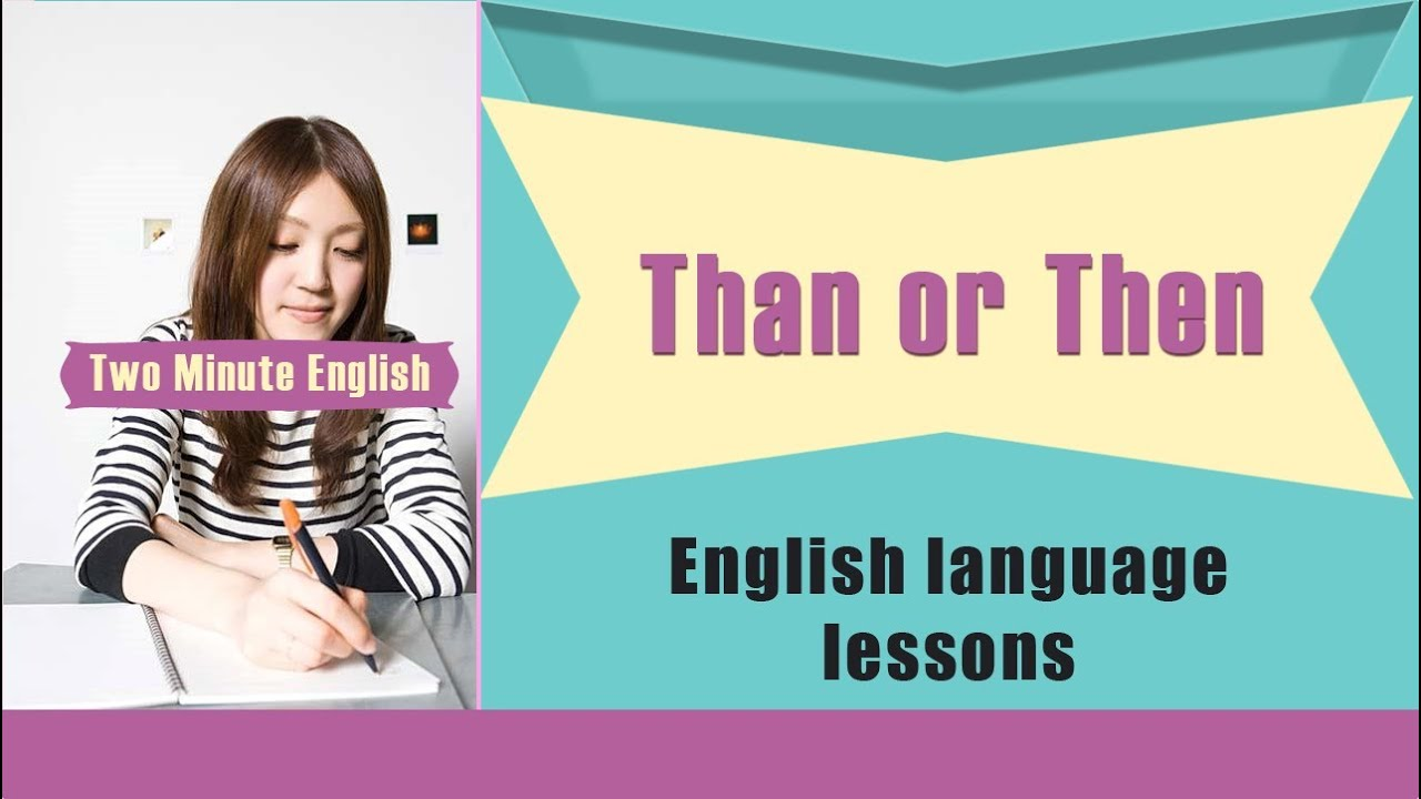 worksheet Than Or Then than or then how to use and easily confused words in english youtube