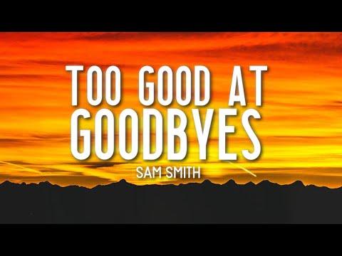 Too Good At Goodbyes - Sam Smith (Lyrics) 🎵