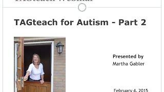 TAGteach for Autism Webinar #2 With Martha Gabler