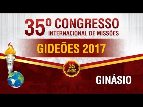 Congresso dos Gideões 2017 - Ao Vivo Ginásio