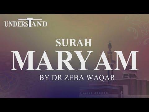 19) Surah Maryam (AYAT 1-21) LEC-1 By Dr Zeba Waqar (Tafseer)