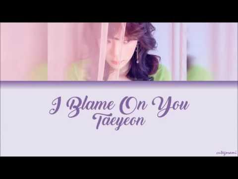Taeyeon (태연) - I Blame On You (Color Coded Lyrics) [HAN/ROM/ENG]