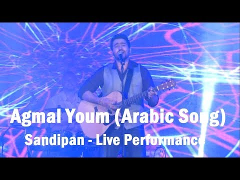Agmal Youm (Arabic Song) | Indian sings Arabic song l Sandipan | Live Song