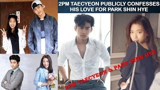 Video 2PM Taecyeon Publicly Confesses His Love For Park Shin Hye download MP3, 3GP, MP4, WEBM, AVI, FLV Maret 2018