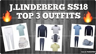 J Lindeberg Top Golf Fashion Outfits for Spring/Summer 2018...Best Collection Yet?