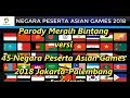 Parody Meraih Bintang versi 45 Negara Peserta Asian Games 2018 Jakarta-Palembang